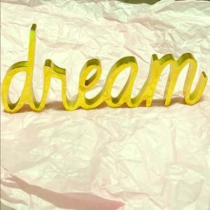 Gold 'Dream' sign!